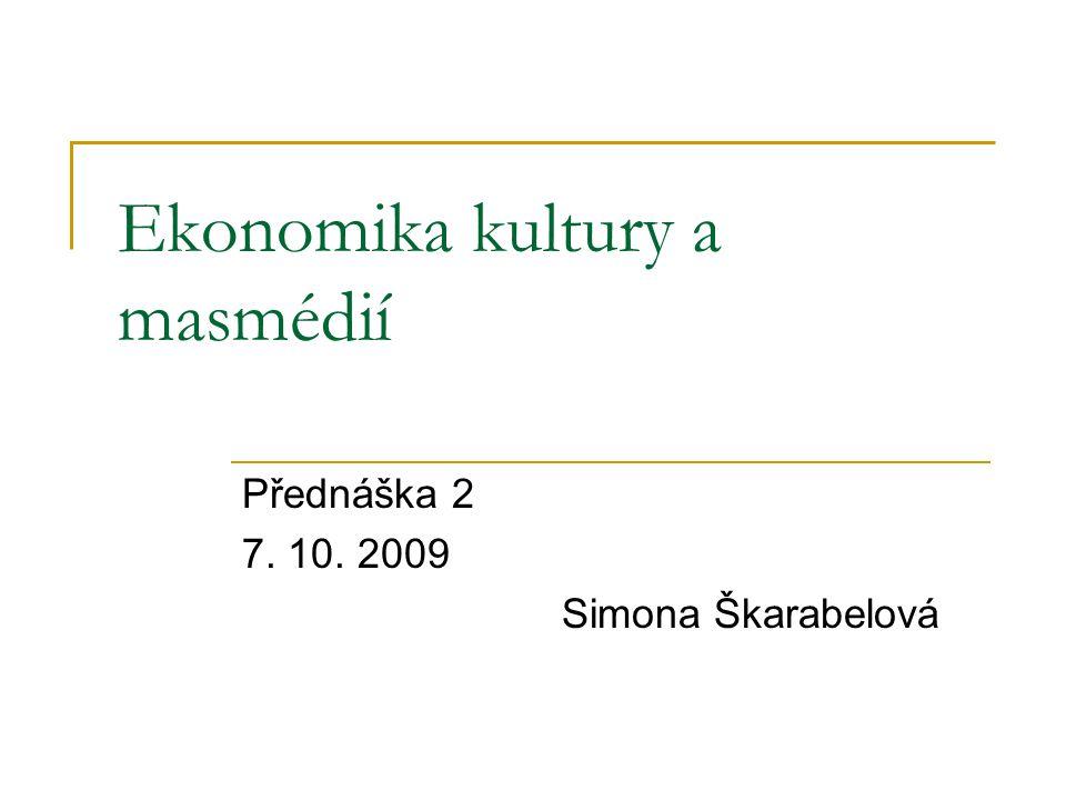 Ekonomika kultury a masmédií