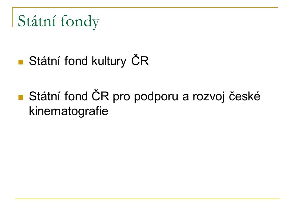 Státní fondy Státní fond kultury ČR