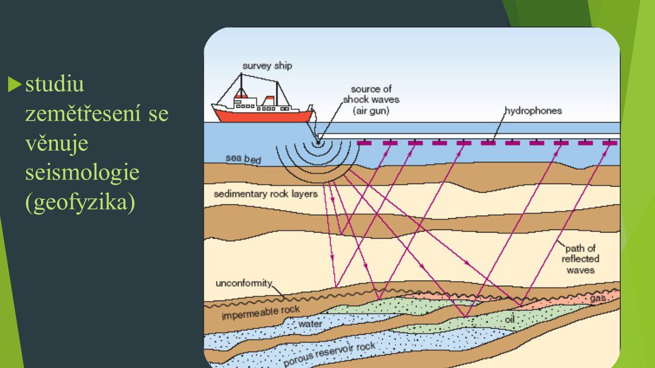 studiu zemětřesení se věnuje seismologie (geofyzika)