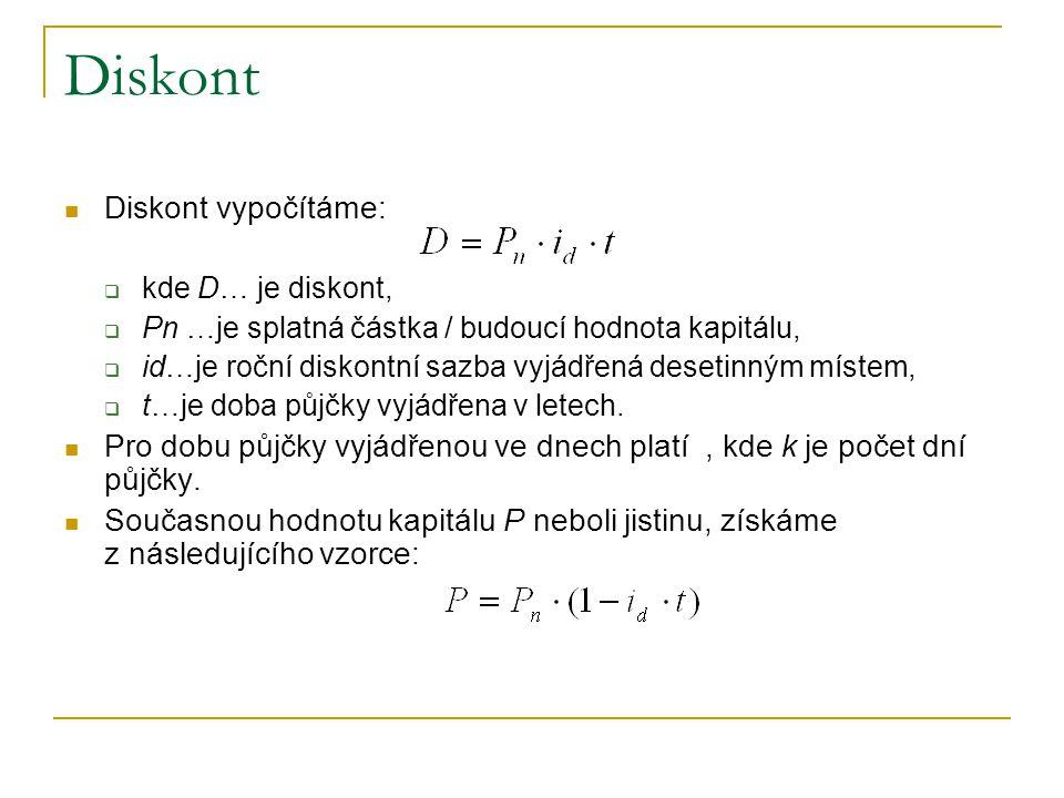 Diskont Diskont vypočítáme: