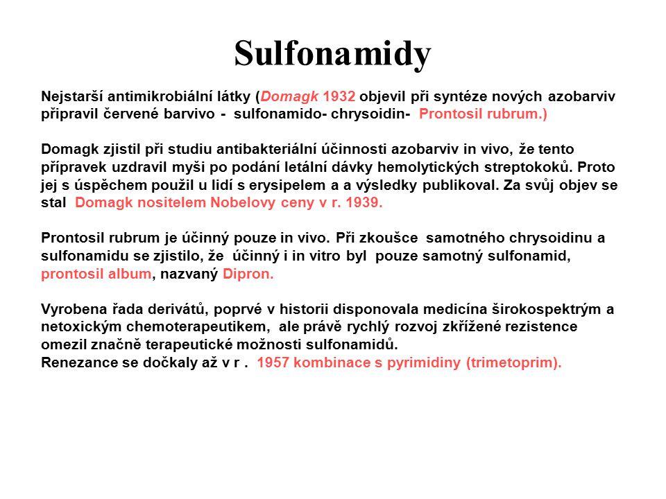 Sulfonamidy Nejstarší antimikrobiální látky (Domagk 1932 objevil při syntéze nových azobarviv.