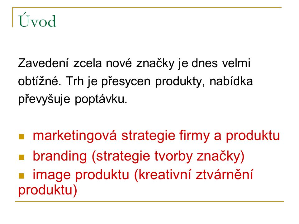 Úvod marketingová strategie firmy a produktu