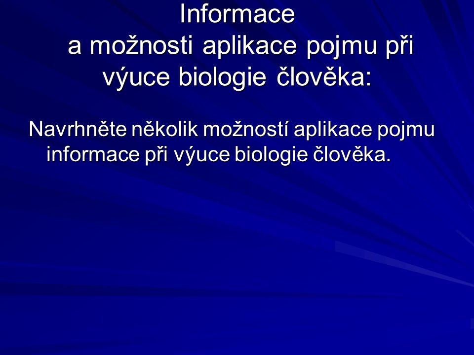 Informace a možnosti aplikace pojmu při výuce biologie člověka: