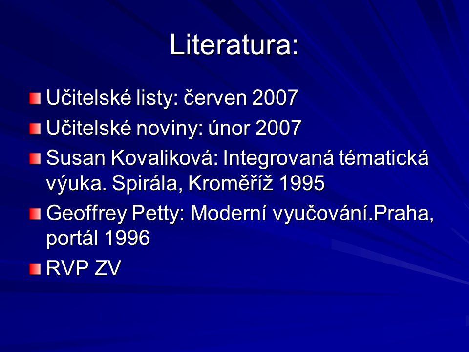 Literatura: Učitelské listy: červen 2007 Učitelské noviny: únor 2007