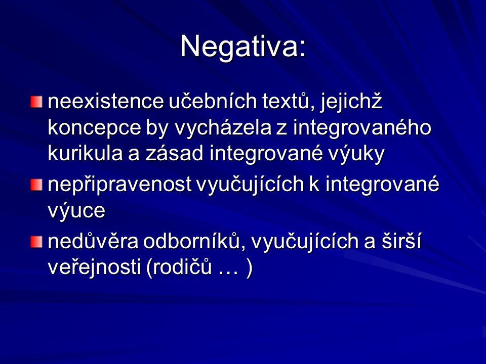 Negativa: neexistence učebních textů, jejichž koncepce by vycházela z integrovaného kurikula a zásad integrované výuky.