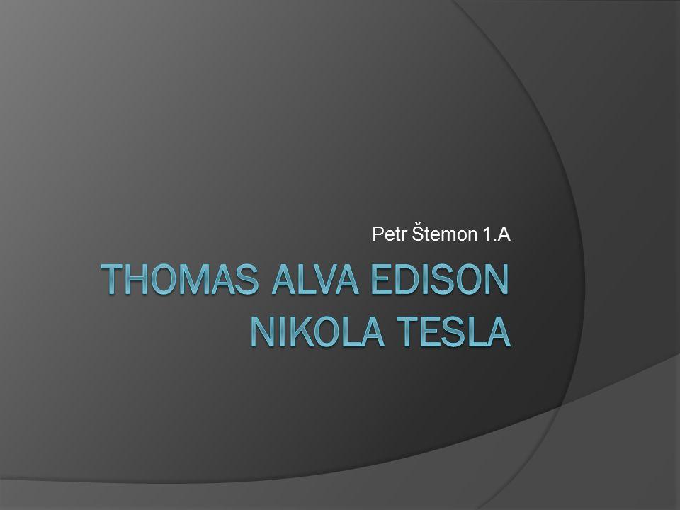 Thomas Alva Edison Nikola Tesla