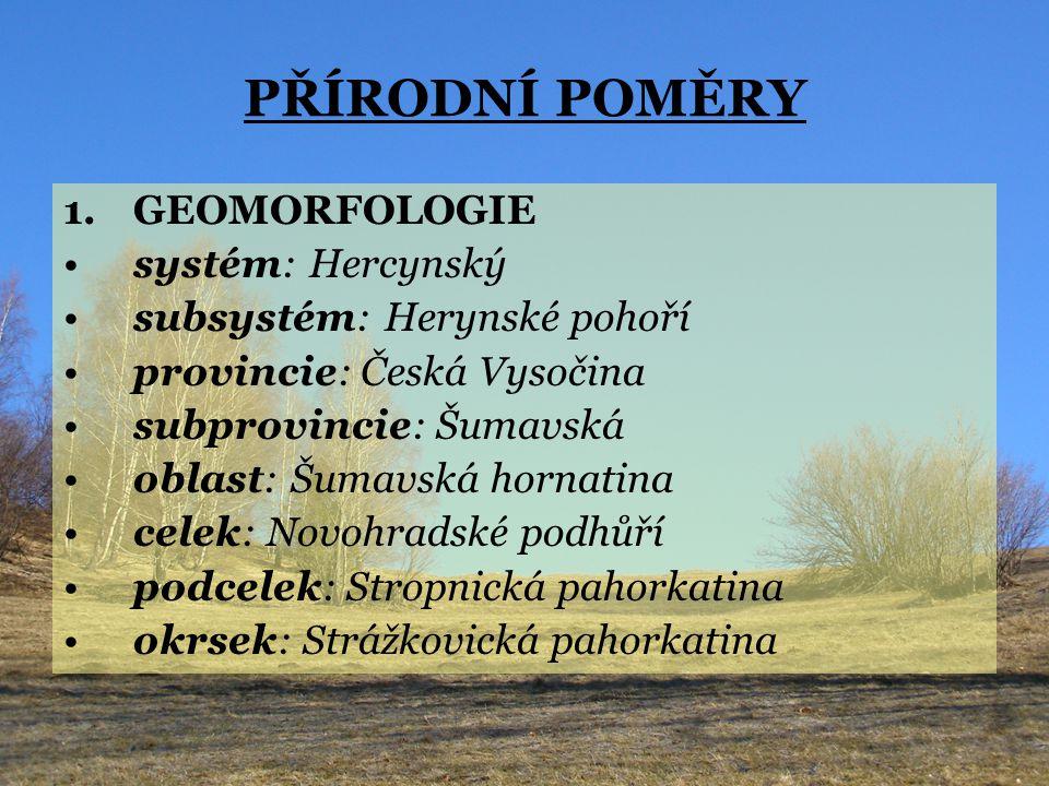 PŘÍRODNÍ POMĚRY GEOMORFOLOGIE systém: Hercynský