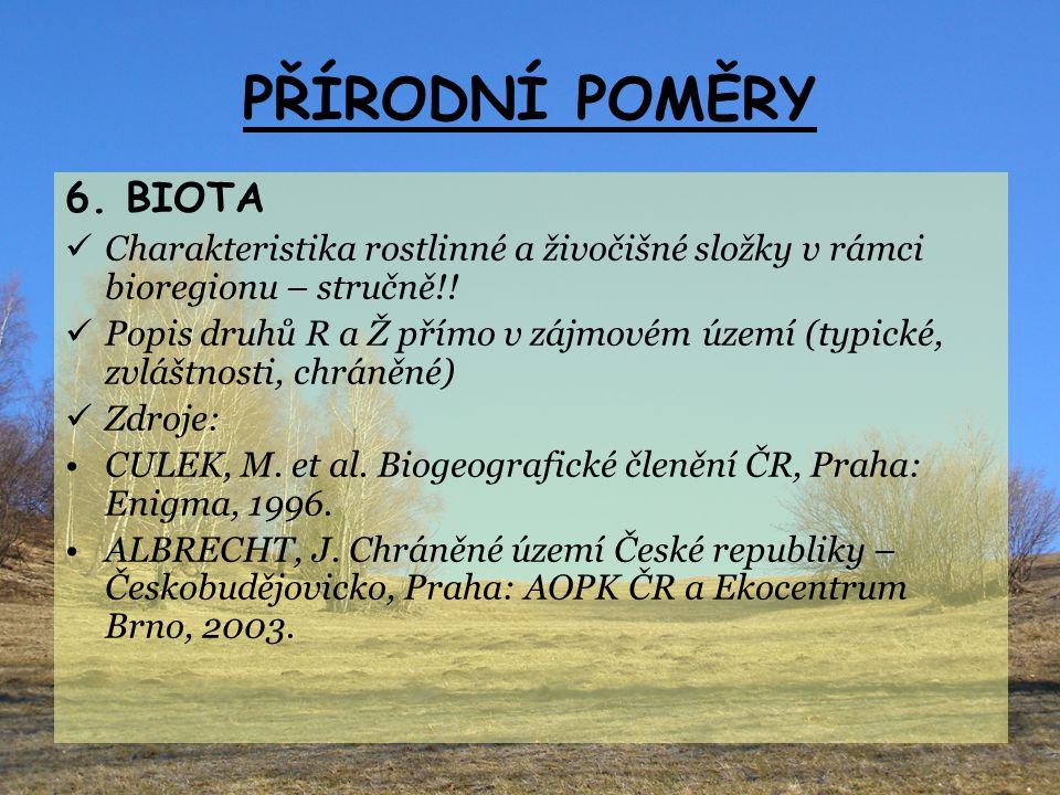PŘÍRODNÍ POMĚRY 6. BIOTA. Charakteristika rostlinné a živočišné složky v rámci bioregionu – stručně!!