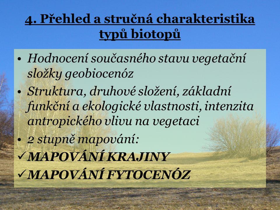 4. Přehled a stručná charakteristika typů biotopů