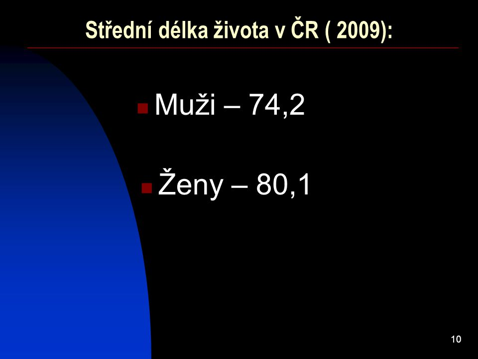 Střední délka života v ČR ( 2009):