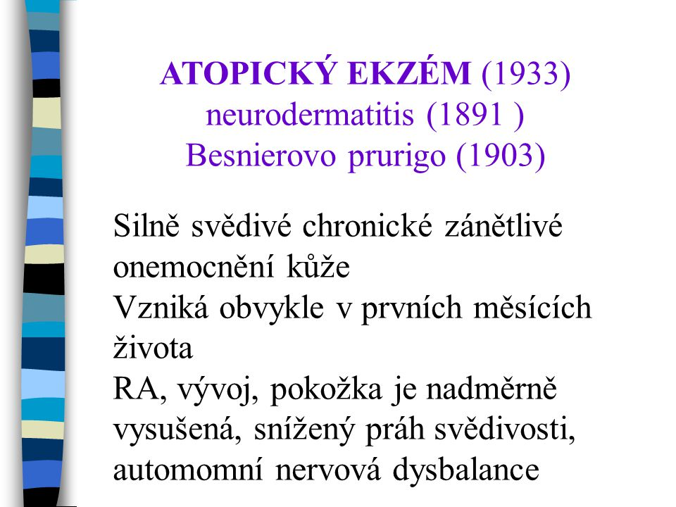 ATOPICKÝ EKZÉM (1933) neurodermatitis (1891 )