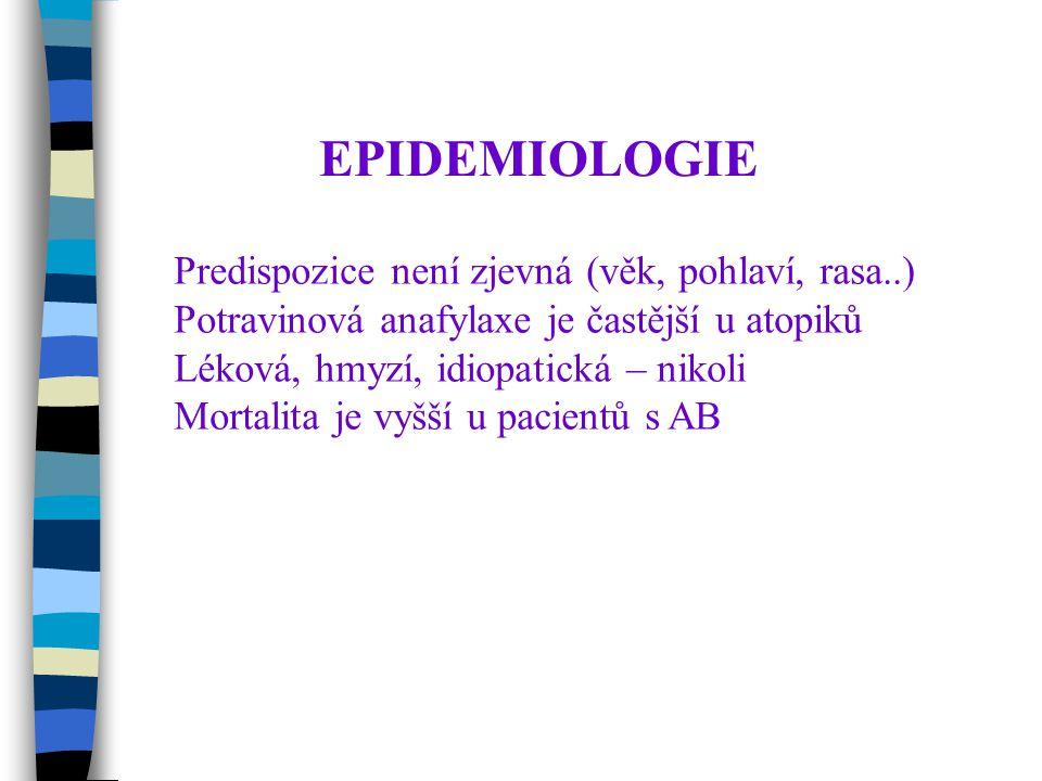 EPIDEMIOLOGIE Predispozice není zjevná (věk, pohlaví, rasa..)