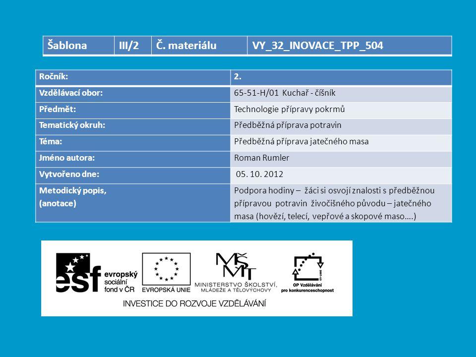 Šablona III/2 Č. materiálu VY_32_INOVACE_TPP_504 Ročník: 2.
