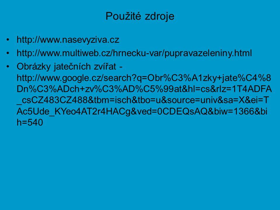 Použité zdroje http://www.nasevyziva.cz
