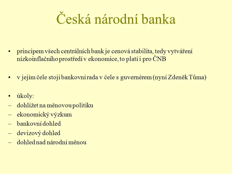 Česká národní banka principem všech centrálních bank je cenová stabilita, tedy vytváření nízkoinflačního prostředí v ekonomice, to platí i pro ČNB.