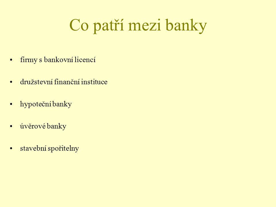 Co patří mezi banky firmy s bankovní licencí