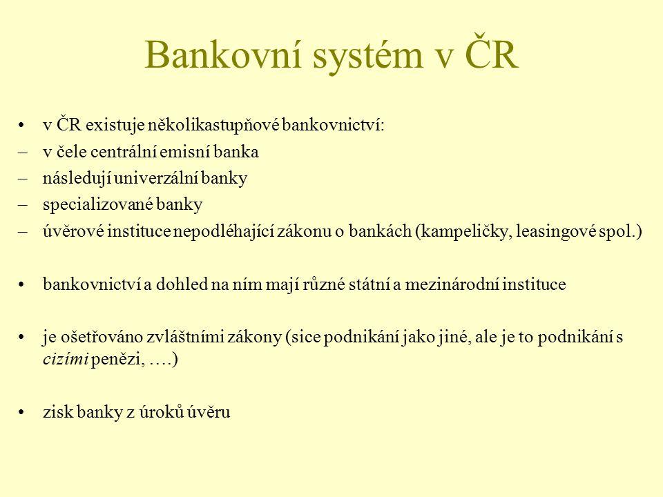 Bankovní systém v ČR v ČR existuje několikastupňové bankovnictví: