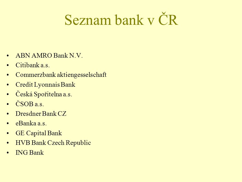 Seznam bank v ČR ABN AMRO Bank N.V. Citibank a.s.