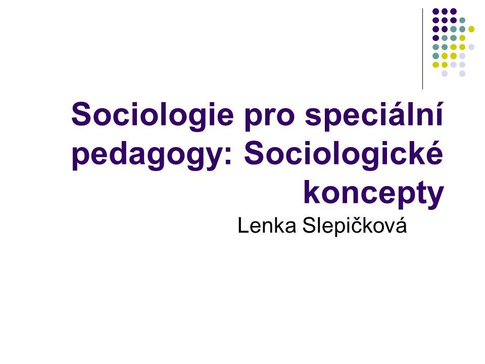 Sociologie pro speciální pedagogy: Sociologické koncepty