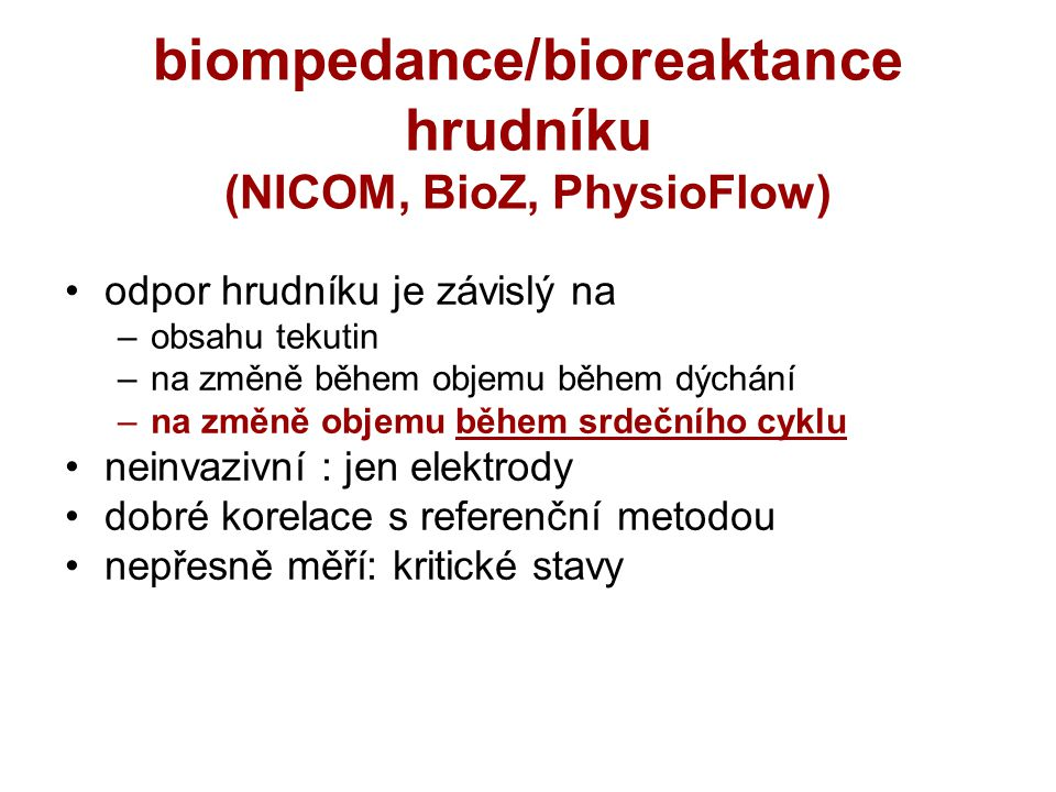 biompedance/bioreaktance hrudníku (NICOM, BioZ, PhysioFlow)