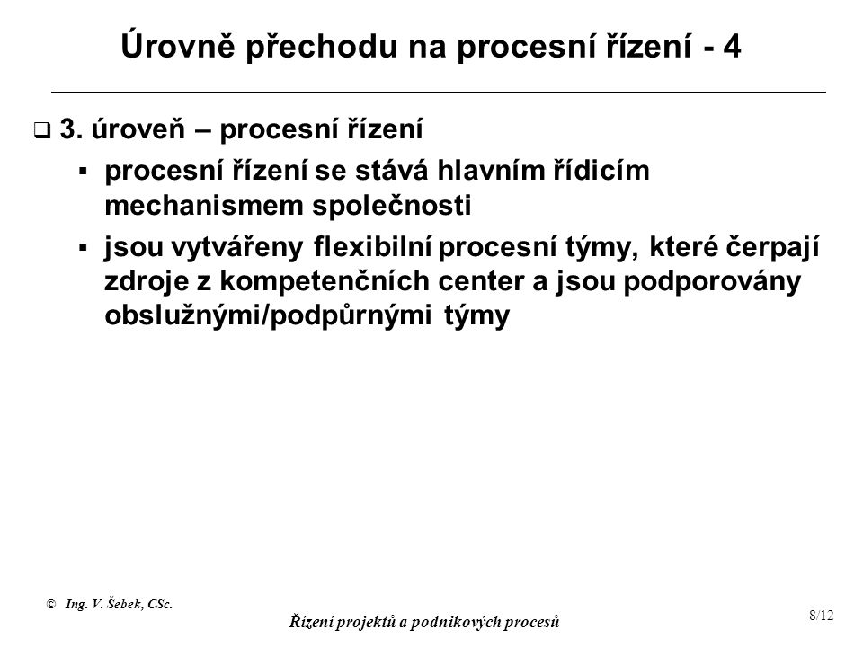 Úrovně přechodu na procesní řízení - 4