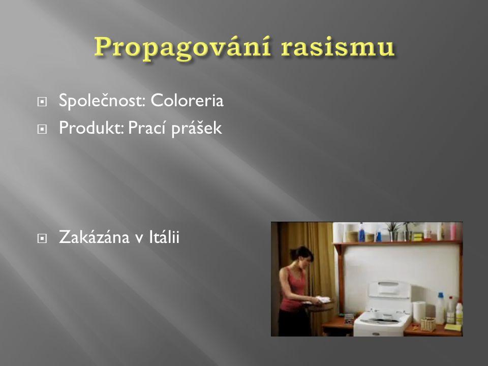Propagování rasismu Společnost: Coloreria Produkt: Prací prášek