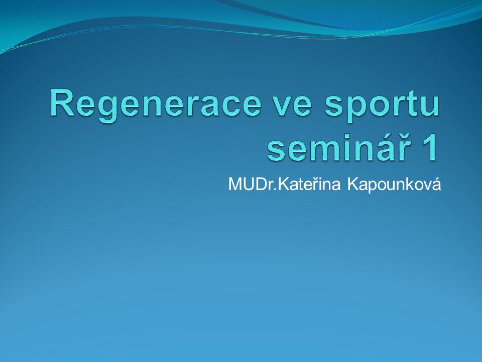 Regenerace ve sportu seminář 1