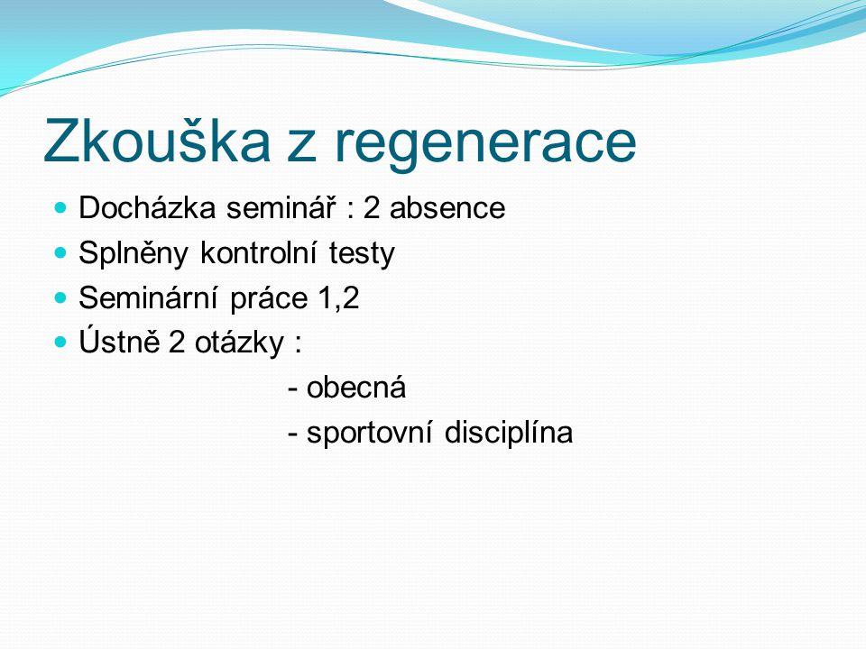 Zkouška z regenerace Docházka seminář : 2 absence