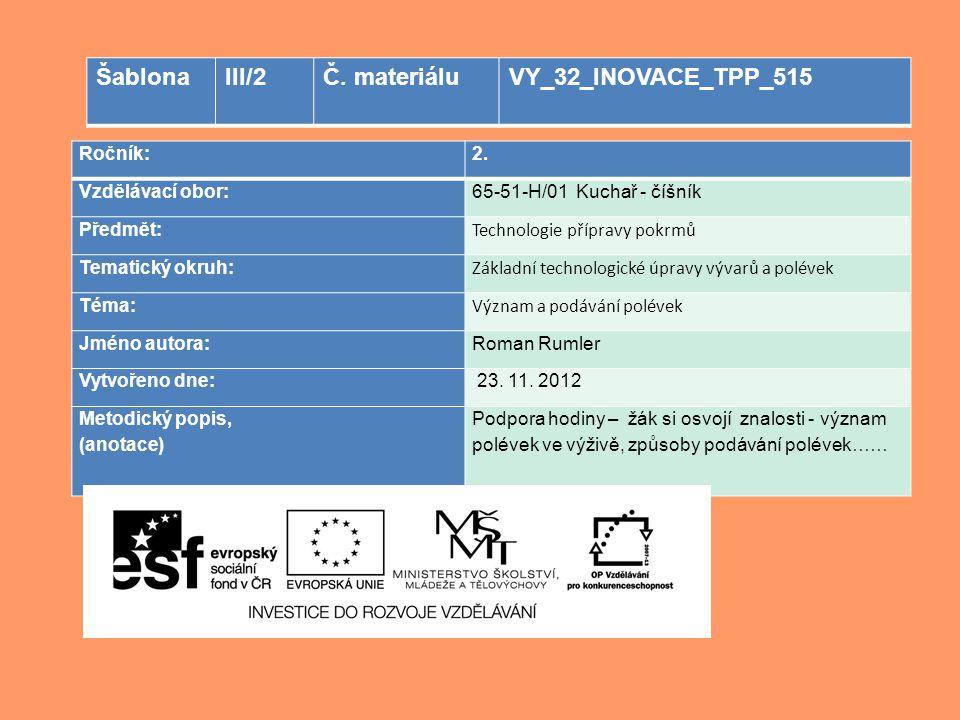 Šablona III/2 Č. materiálu VY_32_INOVACE_TPP_515 Ročník: 2.