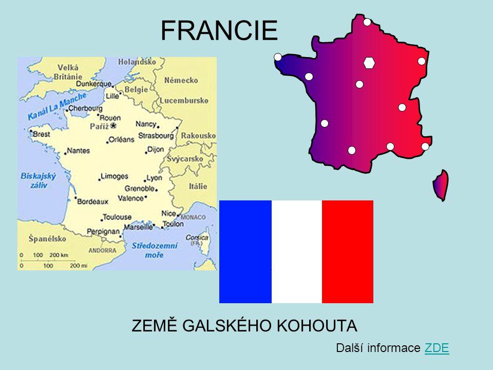 FRANCIE ZEMĚ GALSKÉHO KOHOUTA Další informace ZDE