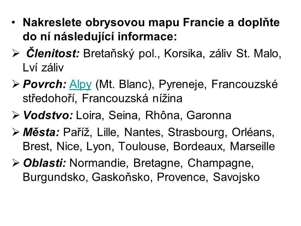Nakreslete obrysovou mapu Francie a doplňte do ní následující informace: