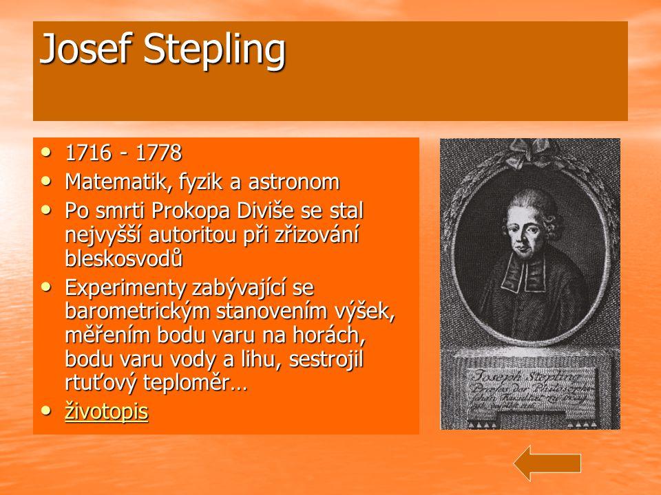 Josef Stepling 1716 - 1778 Matematik, fyzik a astronom