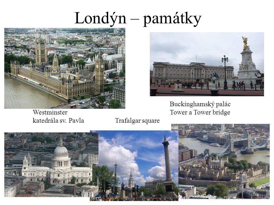 Londýn – památky Buckinghamský palác Westminster Tower a Tower bridge