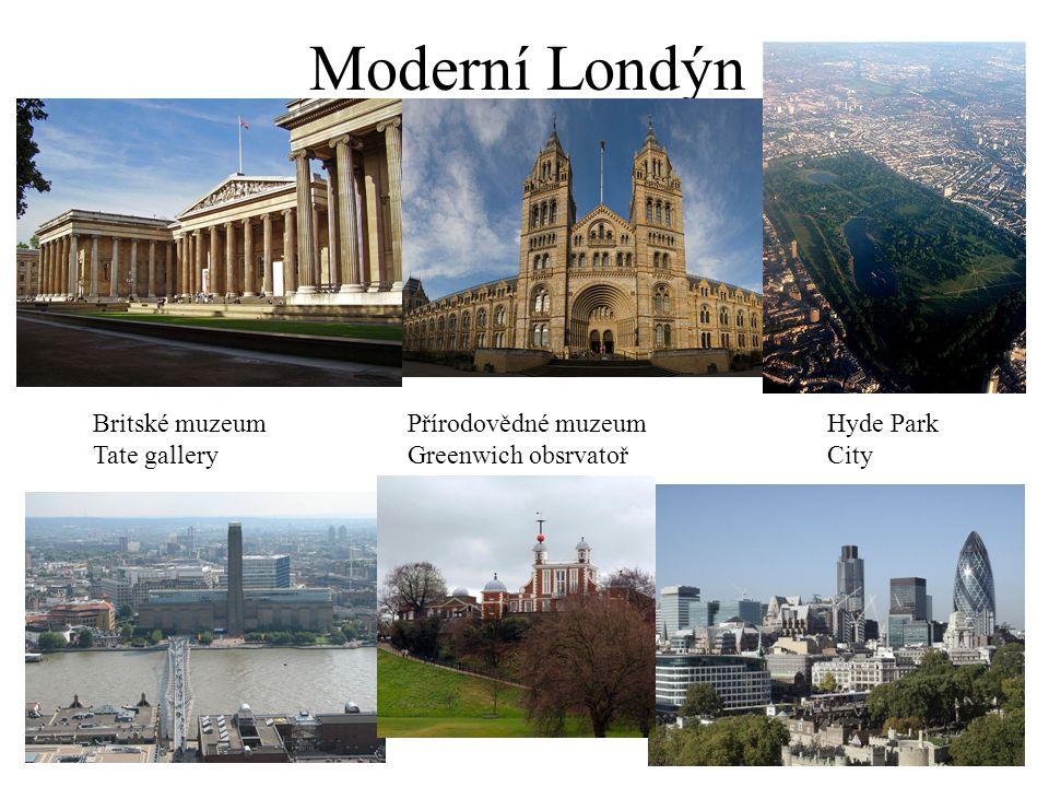 Moderní Londýn Britské muzeum Přírodovědné muzeum Hyde Park