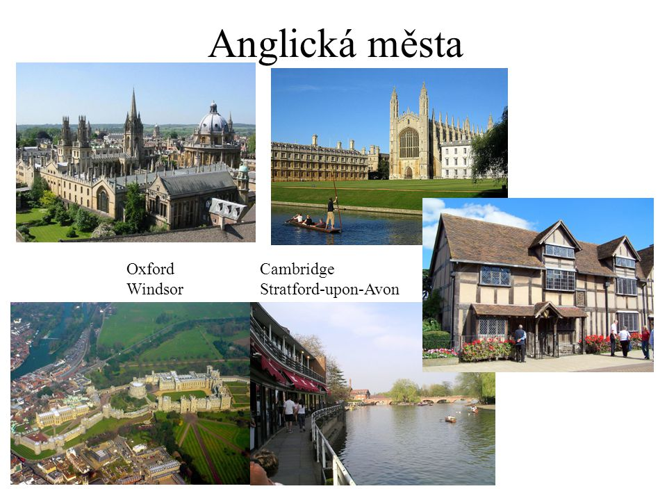 Anglická města Oxford Cambridge Windsor Stratford-upon-Avon