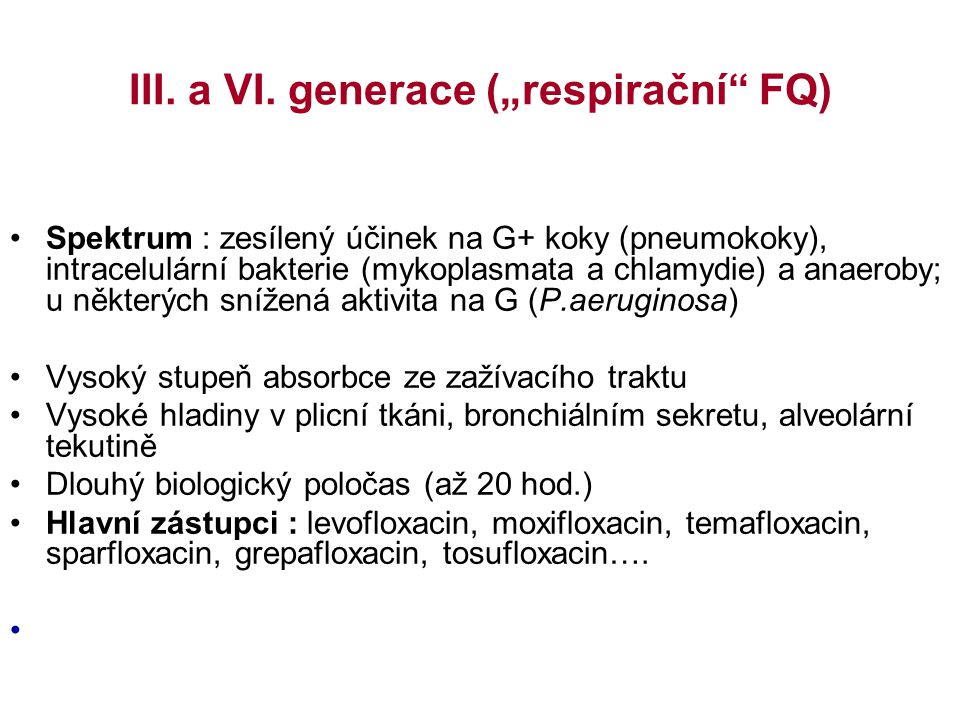 "III. a VI. generace (""respirační FQ)"