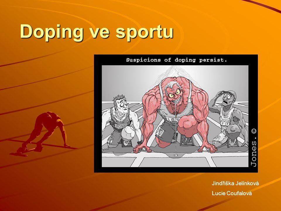 Doping ve sportu Jindřiška Jelínková Lucie Coufalová