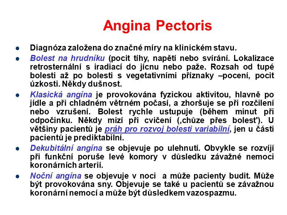 Angina Pectoris Diagnóza založena do značné míry na klinickém stavu.