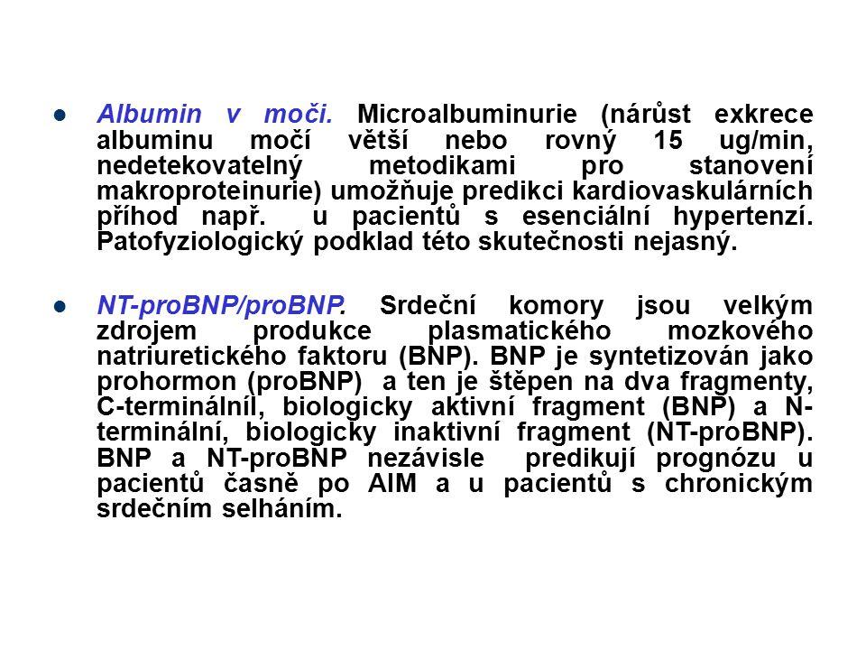 Albumin v moči. Microalbuminurie (nárůst exkrece albuminu močí větší nebo rovný 15 ug/min, nedetekovatelný metodikami pro stanovení makroproteinurie) umožňuje predikci kardiovaskulárních příhod např. u pacientů s esenciální hypertenzí. Patofyziologický podklad této skutečnosti nejasný.