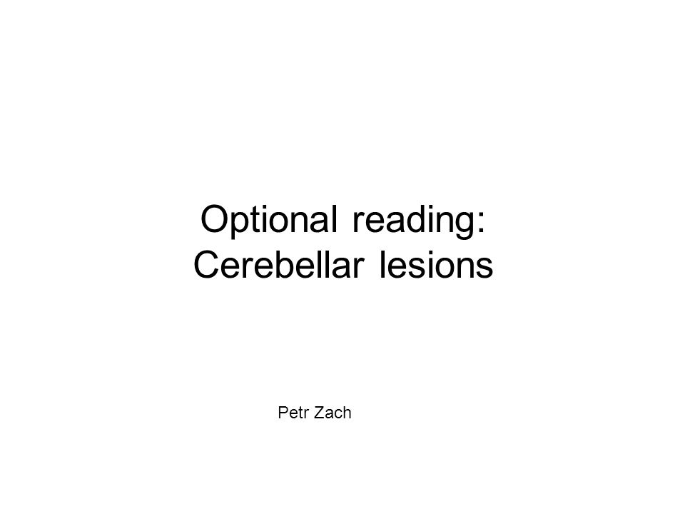 Optional reading: Cerebellar lesions