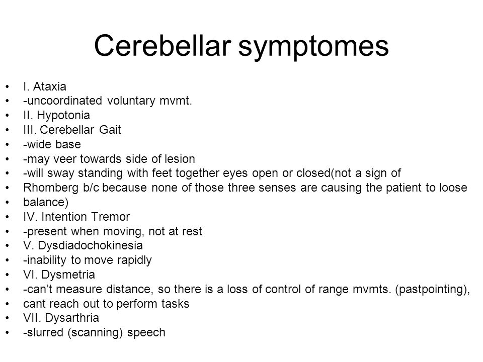 Cerebellar symptomes I. Ataxia -uncoordinated voluntary mvmt.