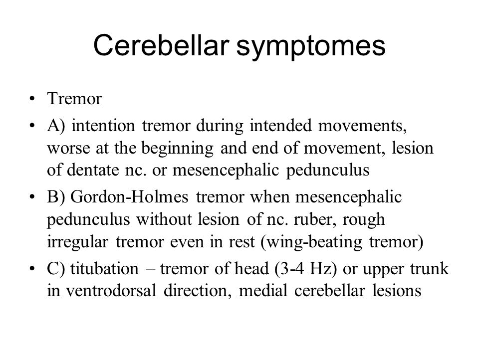 Cerebellar symptomes Tremor