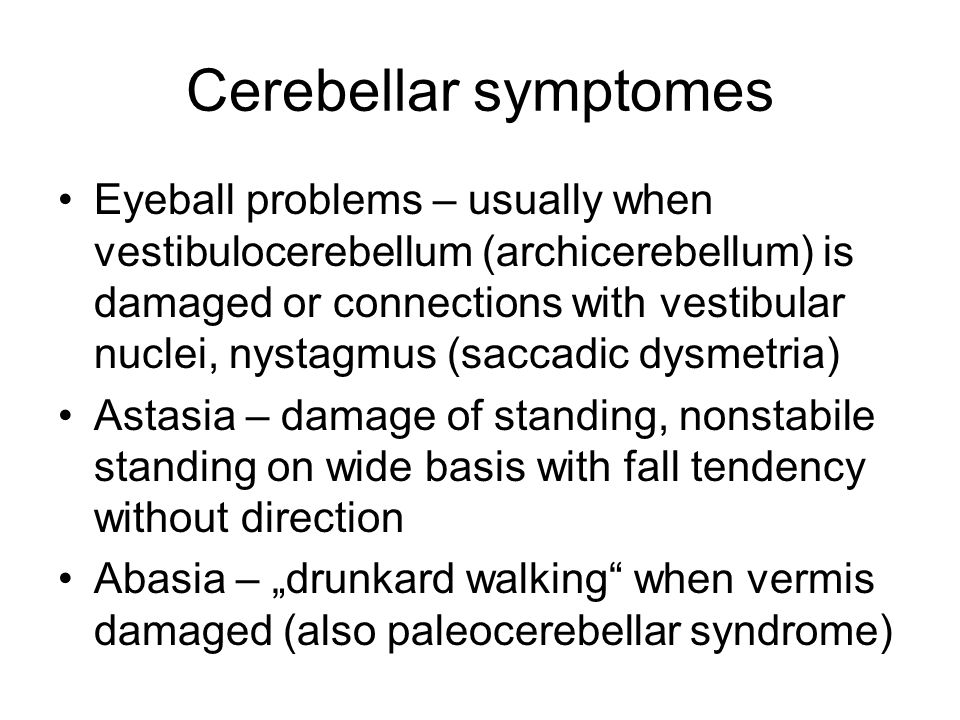 Cerebellar symptomes