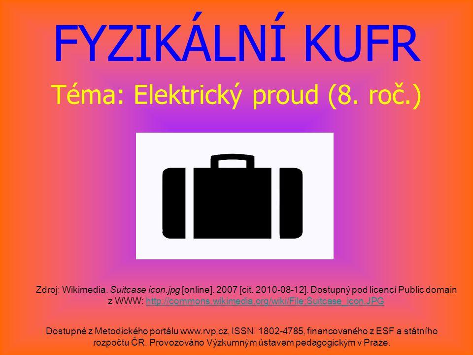 FYZIKÁLNÍ KUFR Téma: Elektrický proud (8. roč.)