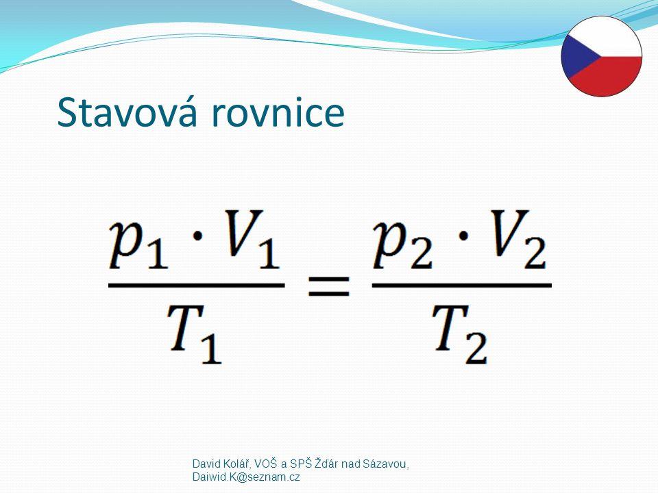 Stavová rovnice David Kolář, VOŠ a SPŠ Žďár nad Sázavou, Daiwid.K@seznam.cz
