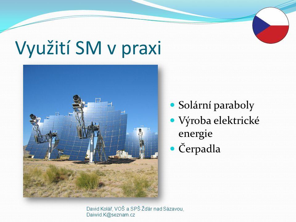 Využití SM v praxi Solární paraboly Výroba elektrické energie Čerpadla