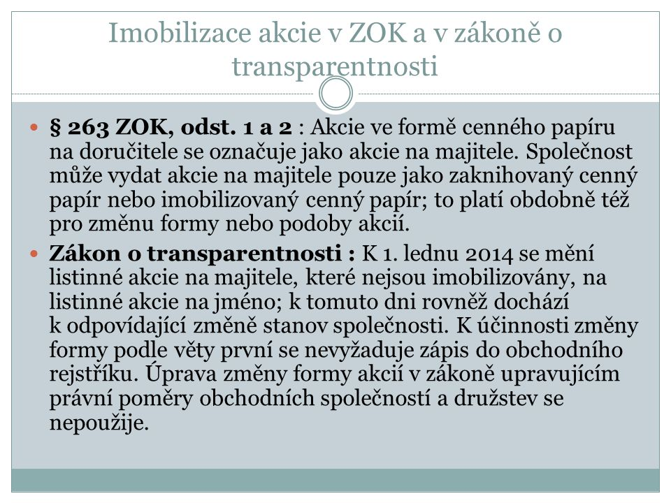 Imobilizace akcie v ZOK a v zákoně o transparentnosti