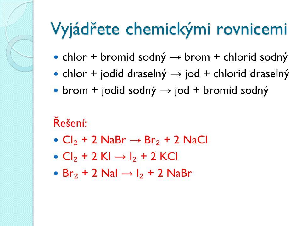 Vyjádřete chemickými rovnicemi