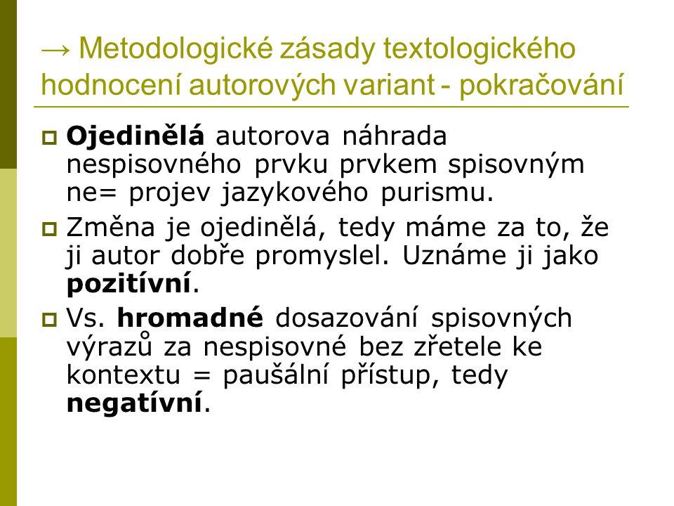→ Metodologické zásady textologického hodnocení autorových variant - pokračování