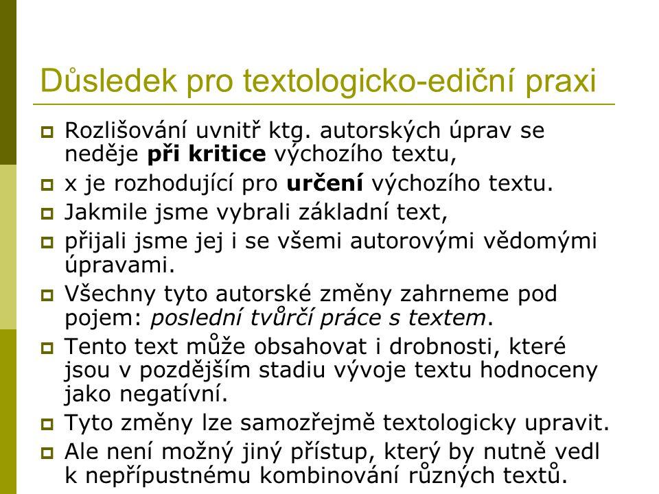 Důsledek pro textologicko-ediční praxi